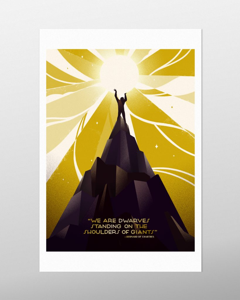 """Illustrative quote poster of a human standing on top of a mountain holding the sun. The quote reads """"we are dwarves standing on the shoulders of giants,"""" attributed to John of Chartres."""